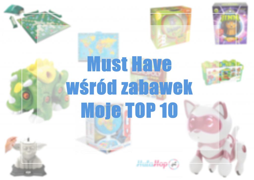 top-10-must-have-wsrod-zabawek-wspierajacych-rozwoj-dziecka-edukacja-przez-zabawe