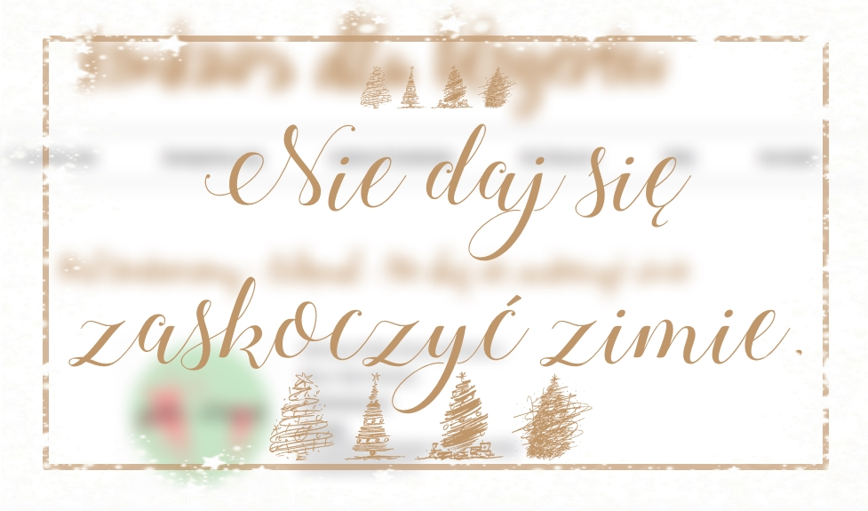 nie-daj-sie-zaskoczyc-zimie-moja-wizja-tematu-miesiaca-konkurs-dla-blogerow-kik